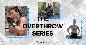 The Overthrow Series by Runtastic Results Celebrates Women Athletes